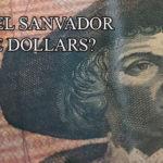 Tại sao El Sanvador sử dụng đồng đô la Mỹ không như kỳ vọng?