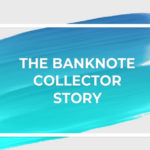 The Banknote Collector Story