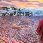 Tây Tạng, nỗi đau kỷ hợi vẫn còn đó như chưa hề xảy ra…